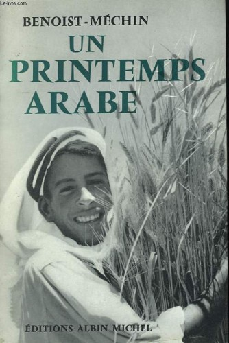 Jacques Benoist-Méchin, un printemps arabe, Albin Michel, 1959