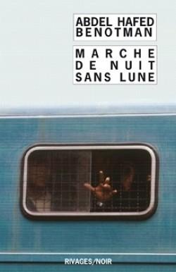 Abdel Hafed Benotman, tieri briet,Marche de nuit sans lune, Payot Rivages,prison, dédicace, 2008