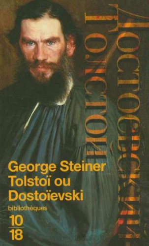 George Steiner, Tolstoï ou Dostoïevski
