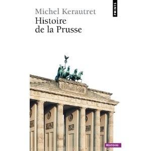Histoire, Prusse, Michel Kerautret, les chevaliers teutoniques, unification allemande