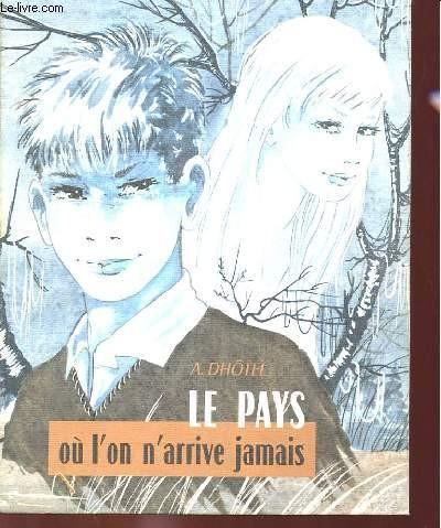 le pays où l'on n'arrive jamais,andré dhôtel,michel gourlier,Éditions mame,1959,villes-sur-auzon